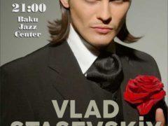 Влад Сташевский даст концерт в Баку 29 мая